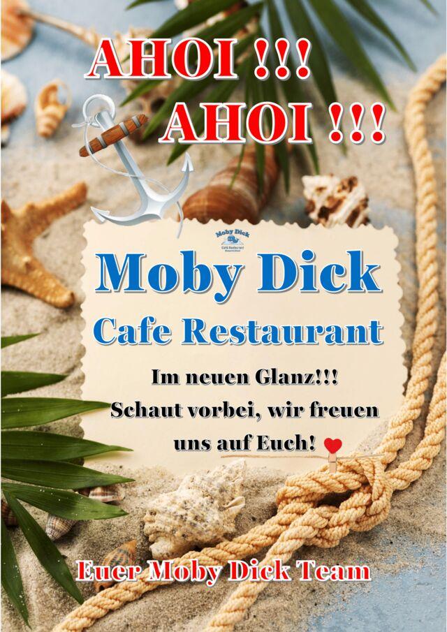 AHOI, AHOI !!! Moby Dick im neuen Glanz!!! Schaut vorbei und genießt genussvolle Stunden bei uns. :-)